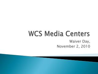 WCS Media Centers