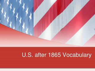 U.S. after 1865 Vocabulary