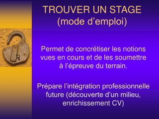 TROUVER UN STAGE (mode d'emploi)