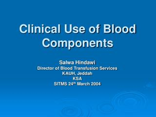 Clinical Use of Blood Components
