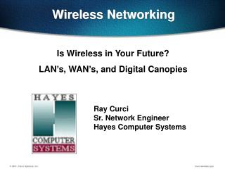 Is Wireless in Your Future?   LAN's, WAN's, and Digital Canopies