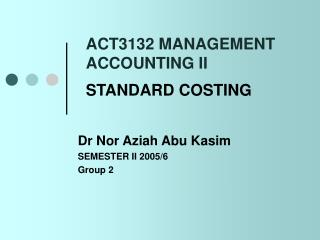 ACT3132 MANAGEMENT ACCOUNTING II STANDARD COSTING