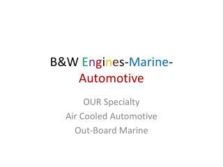 B&W E n g i n e s- Marine - Automotive