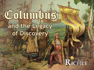 Columbus and the Legacy  of Discovery