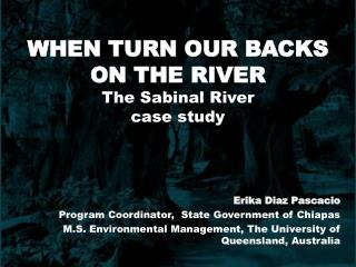 WHEN TURN OUR BACKS ON THE RIVER The Sabinal River case study