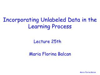 Incorporating Unlabeled Data in the Learning Process