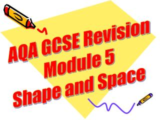 AQA GCSE Revision Module 5 Shape and Space