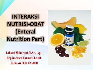 INTERAKSI NUTRISI-OBAT (Enteral Nutrition Part)