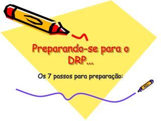 Preparando-se para o DRP...