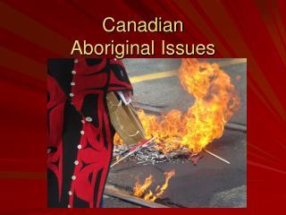 Canadian Aboriginal Issues