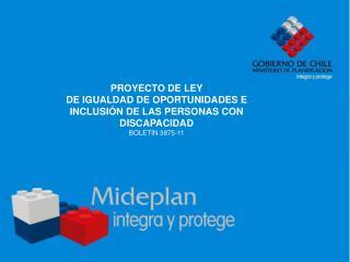 PROYECTO DE LEY DE IGUALDAD DE OPORTUNIDADES E INCLUSIÓN DE LAS PERSONAS CON DISCAPACIDAD