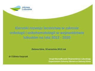 Urząd Marszałkowski Województwa Lubuskiego  Departament Ochrony Zdrowia w Zielonej Górze