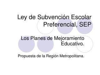 Ley de Subvención Escolar Preferencial, SEP