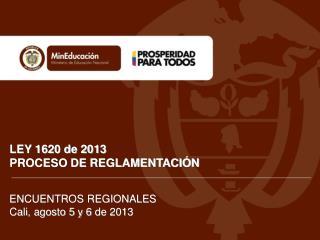 LEY 1620 de 2013 PROCESO DE REGLAMENTACIÓN