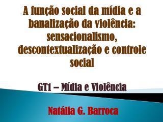 A função social da mídia e a banalização da violência: