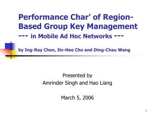 Presented by  Amrinder Singh and Hao Liang March 5, 2006