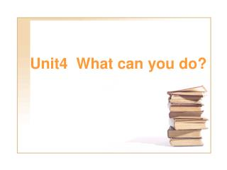 Unit4  What can you do?