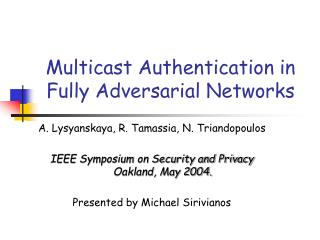 Multicast Authentication in Fully Adversarial Networks