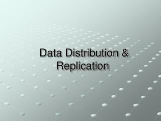 Data Distribution & Replication