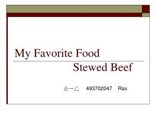 My Favorite Food                     Stewed Beef