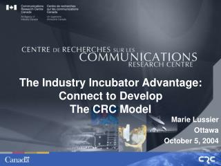 The Industry Incubator Advantage: Connect to Develop The CRC Model