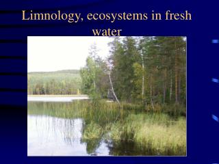 Limnology, ecosystems in fresh water