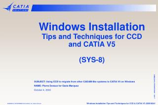 Windows Installation Tips and Techniques for CCD and CATIA V5 (SYS-8)