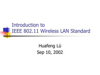 Introduction to IEEE 802.11 Wireless LAN Standard