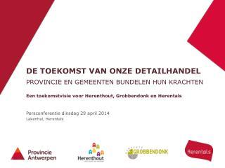 Persconferentie dinsdag 29 april 2014 Lakenhal, Herentals