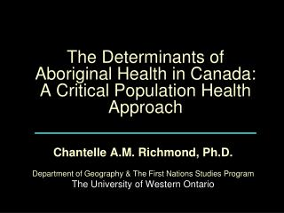 The Determinants of Aboriginal Health in Canada:  A Critical Population Health Approach