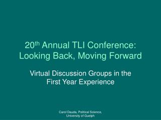 20 th  Annual TLI Conference: Looking Back, Moving Forward