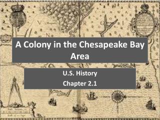 A Colony in the Chesapeake Bay Area