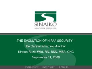 THE EVOLUTION OF HIPAA SECURITY –  Be Careful What You Ask For