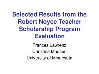 Selected Results from the Robert Noyce Teacher Scholarship Program Evaluation