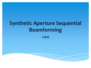 Synthetic Aperture Sequential Beamforming