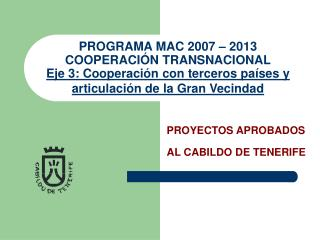 PROYECTOS APROBADOS AL CABILDO DE TENERIFE