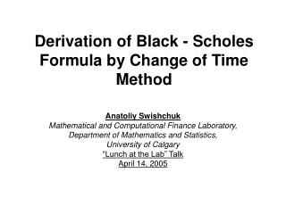 Derivation of Black - Scholes Formula by Change of Time Method