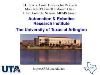 Automation & Robotics Research Institute The University of Texas at Arlington