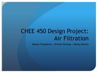 CHEE 450 Design Project: Air Filtration