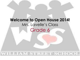 Welcome to Open House 2014! Mrs. Lavelle's Class Grade 6