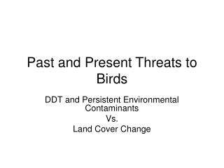 Past and Present Threats to Birds