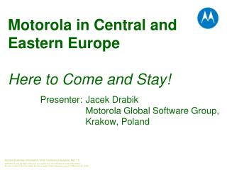 Motorola in Central and Eastern Europe Here to Come and Stay!
