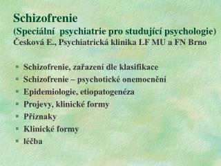 Schizofrenie, zařazení dle klasifikace Schizofrenie – psychotické onemocnění