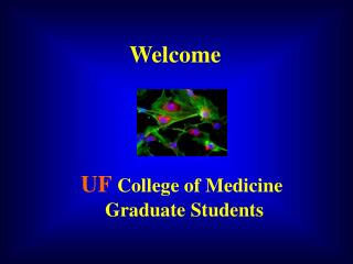 Welcome UF College of Medicine  Graduate Students