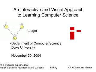 An Interactive and Visual Approach to Learning Computer Science