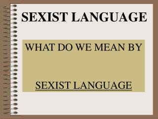 SEXIST LANGUAGE