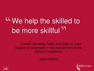 We help the skilled to be more skillful