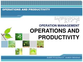 OPERATION MANAGEMENT OPERATIONS AND PRODUCTIVITY