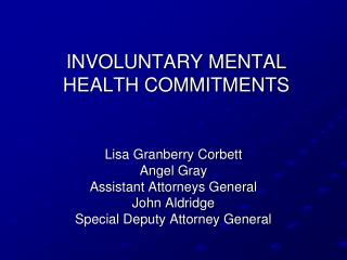 INVOLUNTARY MENTAL HEALTH COMMITMENTS
