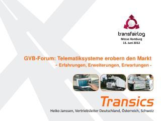 GVB-Forum: Telematiksysteme erobern den Markt - Erfahrungen , Erweiterungen , Erwartungen -